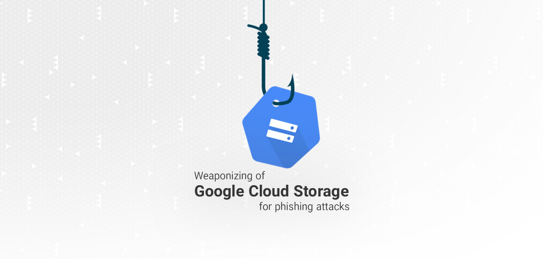 Weaponizing of Google Cloud Storage for phishing attacks